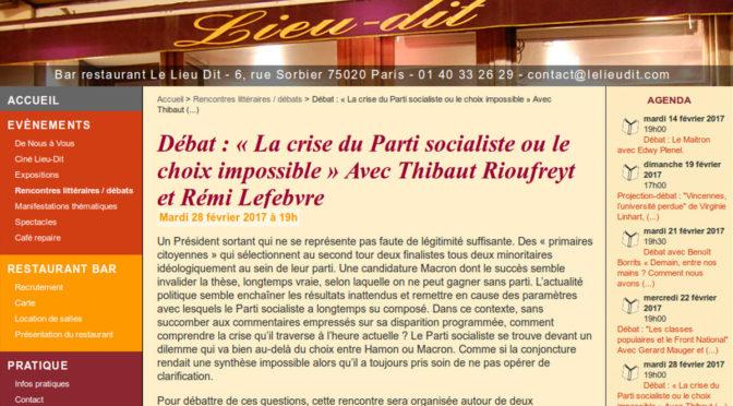 « La crise du Parti socialiste ou le choix impossible », Débat avec Thibaut Rioufreyt et Rémi Lefebvre, Librairie Le Lieu Dit, Paris 20ème, 28 février 2017, 19h